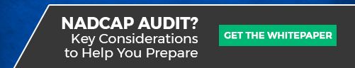 5 Considerations to Help You Prepare for a Nadcap Audit